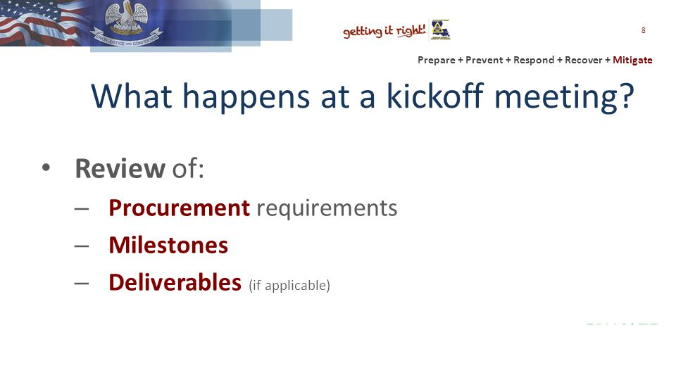 Prepare + Prevent + Respond + Recover + Mitigate What happens at a kickoff meeting.