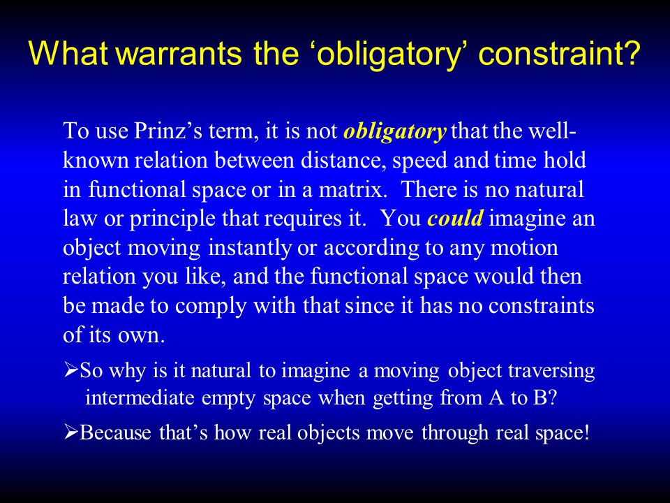 What warrants the 'obligatory' constraint.
