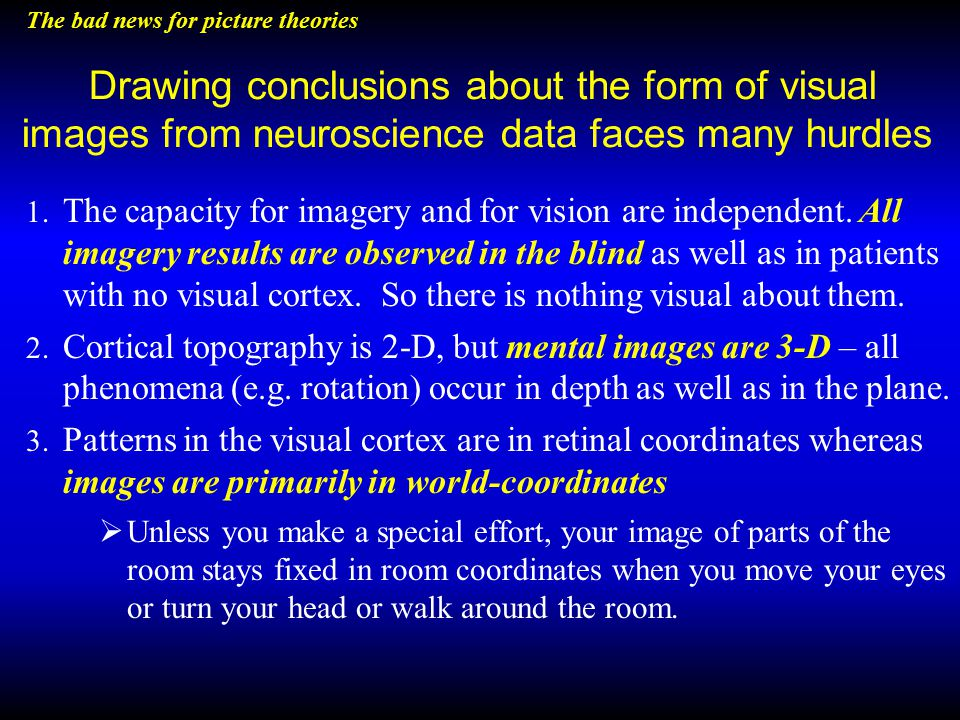 Drawing conclusions about the form of visual images from neuroscience data faces many hurdles 1.