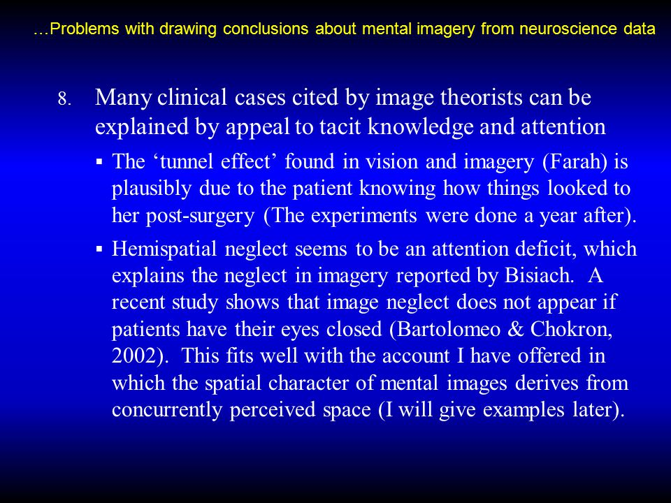 …Problems with drawing conclusions about mental imagery from neuroscience data 8.