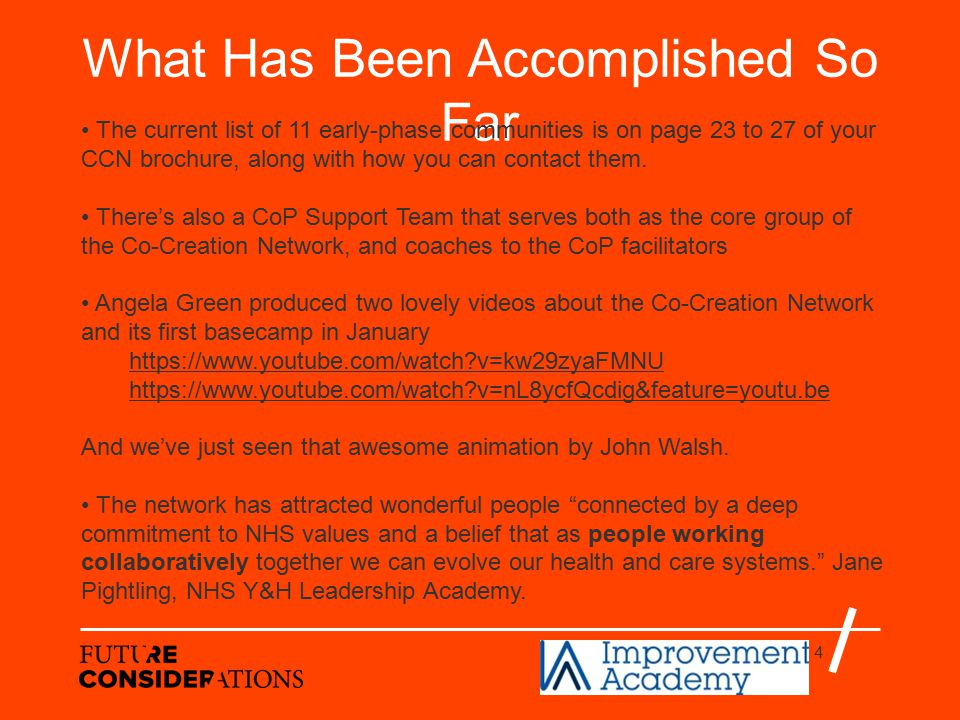4 What Has Been Accomplished So Far The current list of 11 early-phase communities is on page 23 to 27 of your CCN brochure, along with how you can contact them.