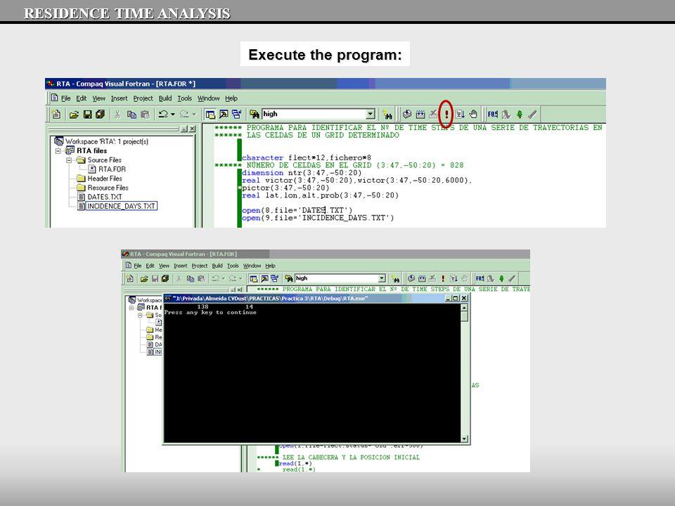 RESIDENCE TIME ANALYSIS Execute the program: