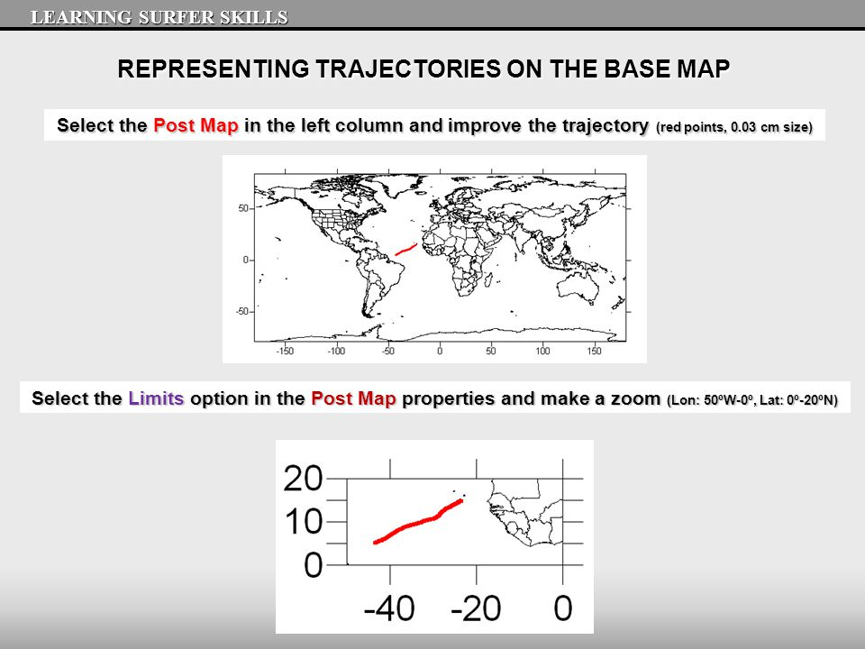 REPRESENTING TRAJECTORIES ON THE BASE MAP LEARNING SURFER SKILLS Select the Post Map in the left column and improve the trajectory (red points, 0.03 c