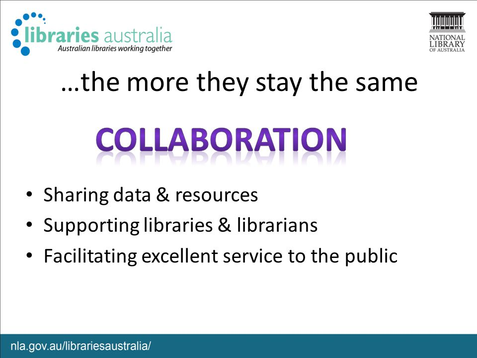 Key Points The Libraries Australia Search module will be replaced in the 2012-13 financial year The Libraries Australia Review will ensure Libraries Australia meets your needs into the future The Library is seeking your ideas & input into the review Alison Dellit adellit@nla.gov.au (02) 6262 1098