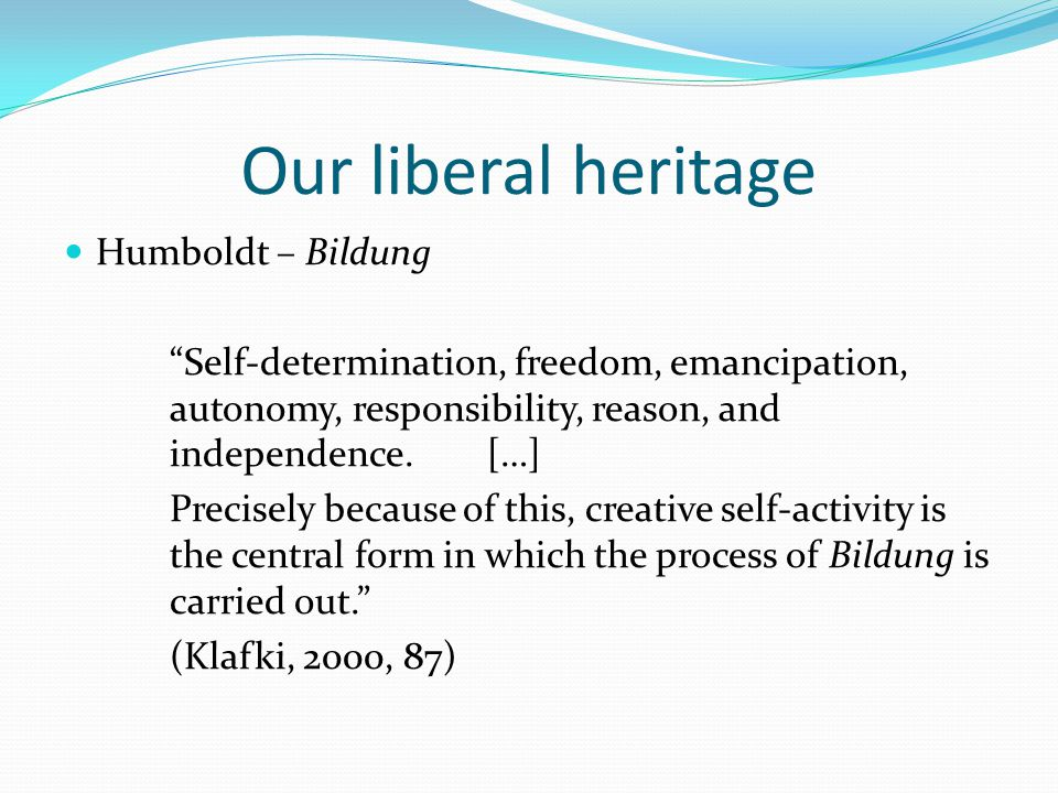Our liberal heritage The Enlightenment - Democratic participation - The rights of the individual - Utilitarian approach