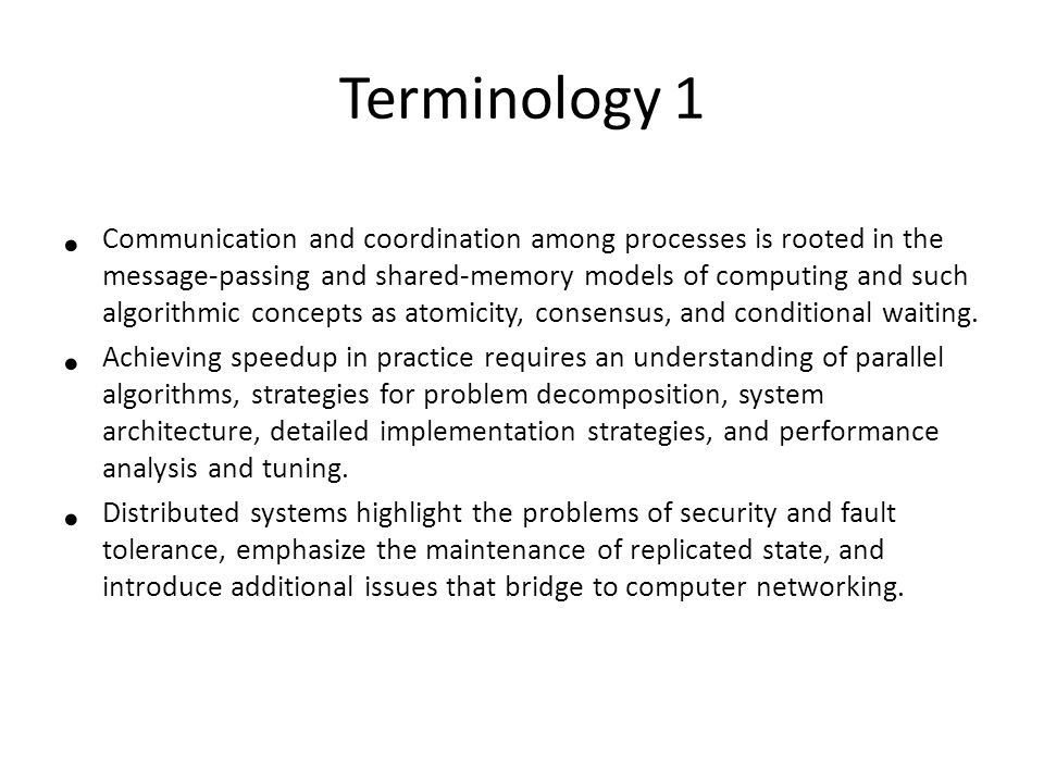 Terminology 2 Parallelism interacts with so many areas of computing, including at least algorithms, languages, systems, networking, and hardware.
