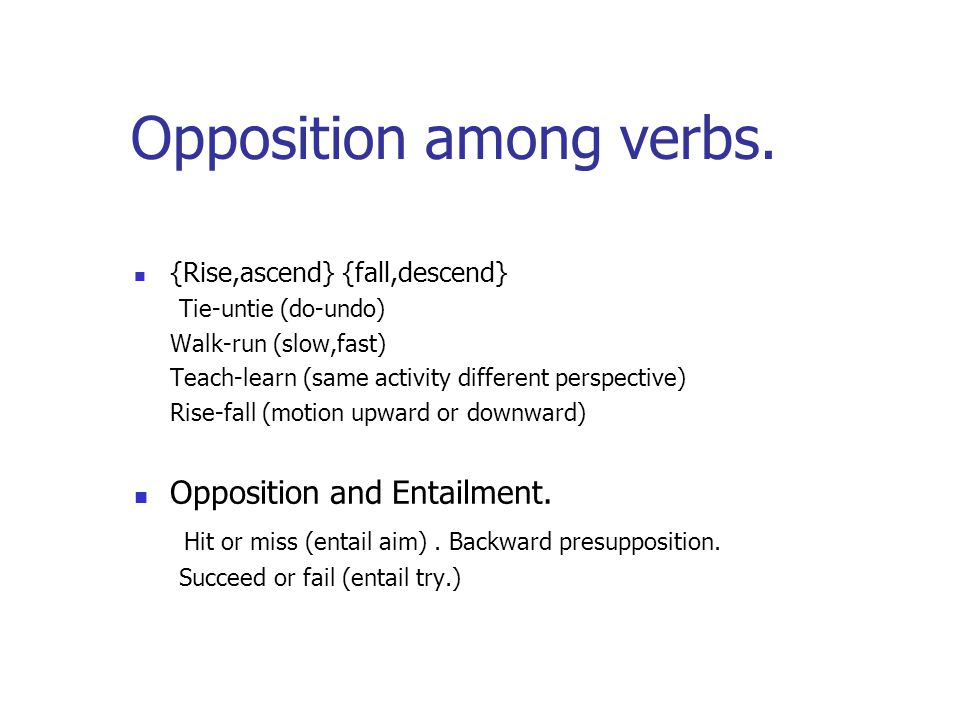 Opposition among verbs.