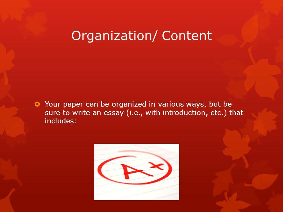 Organization/ Content (Con't)  1.