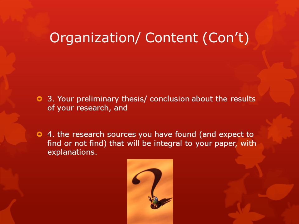 Research  To write your proposal you must have done some research and given thought to the information you have found.