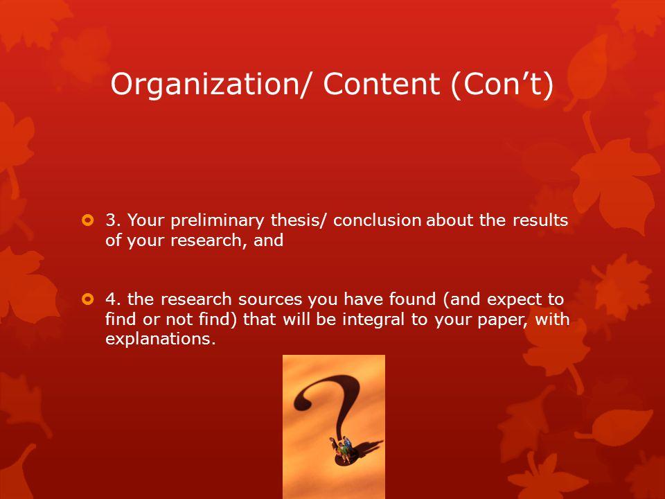Organization/ Content (Con't)  3.