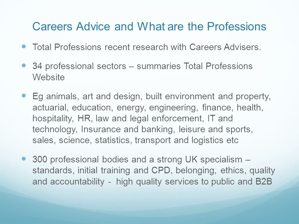 Careers Advice and What are the Professions Total Professions recent research with Careers Advisers.