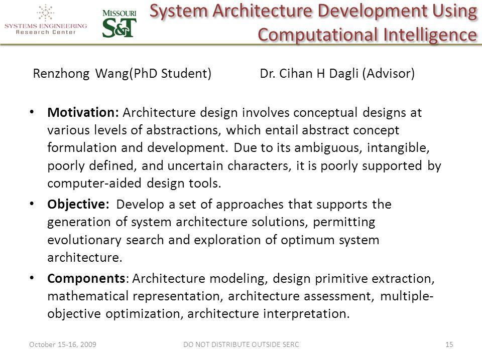 System Architecture Development Using Computational Intelligence Renzhong Wang(PhD Student) Dr.