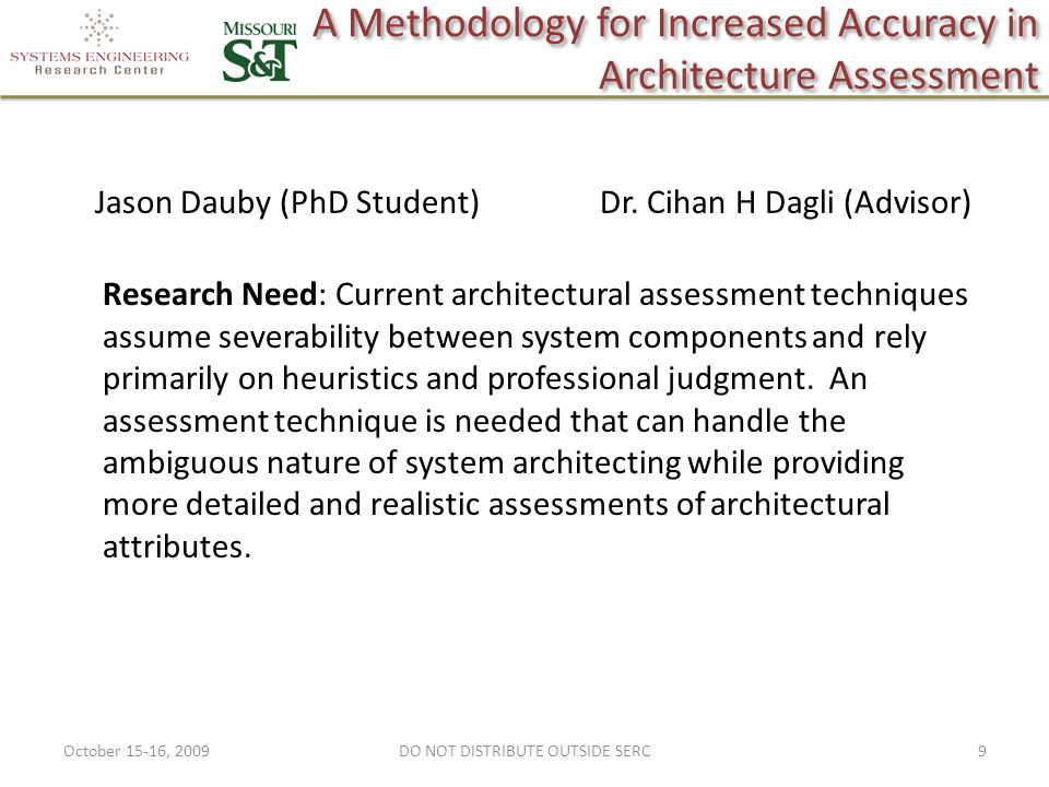 A Methodology for Increased Accuracy in Architecture Assessment Jason Dauby (PhD Student) Dr.