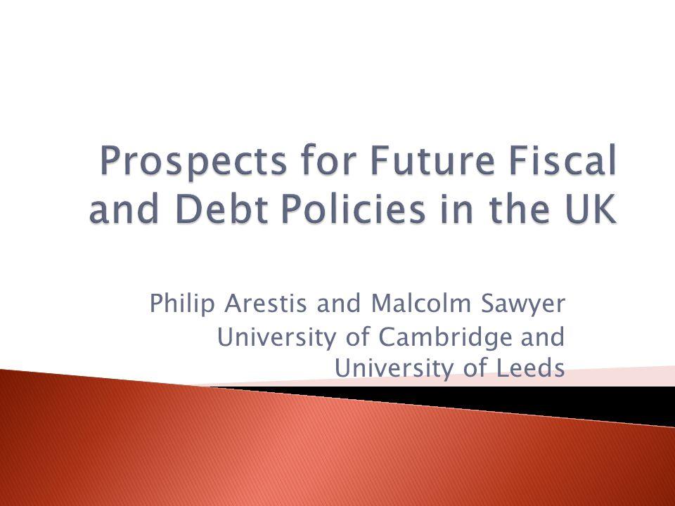 Philip Arestis and Malcolm Sawyer University of Cambridge and University of Leeds