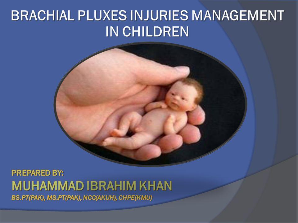 BRACHIAL PLUXES INJURIES MANAGEMENT IN CHILDREN