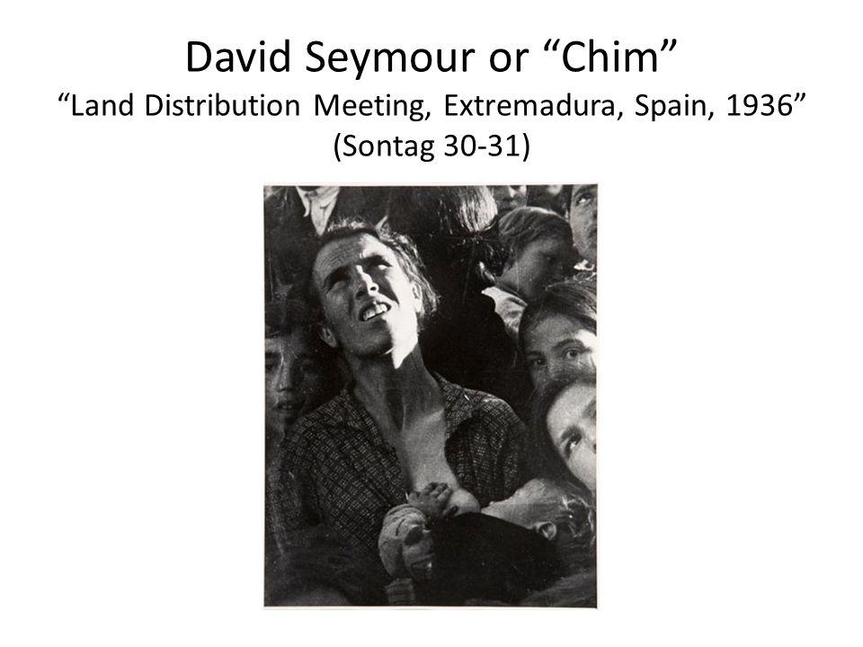 "David Seymour or ""Chim"" ""Land Distribution Meeting, Extremadura, Spain, 1936"" (Sontag 30-31)"