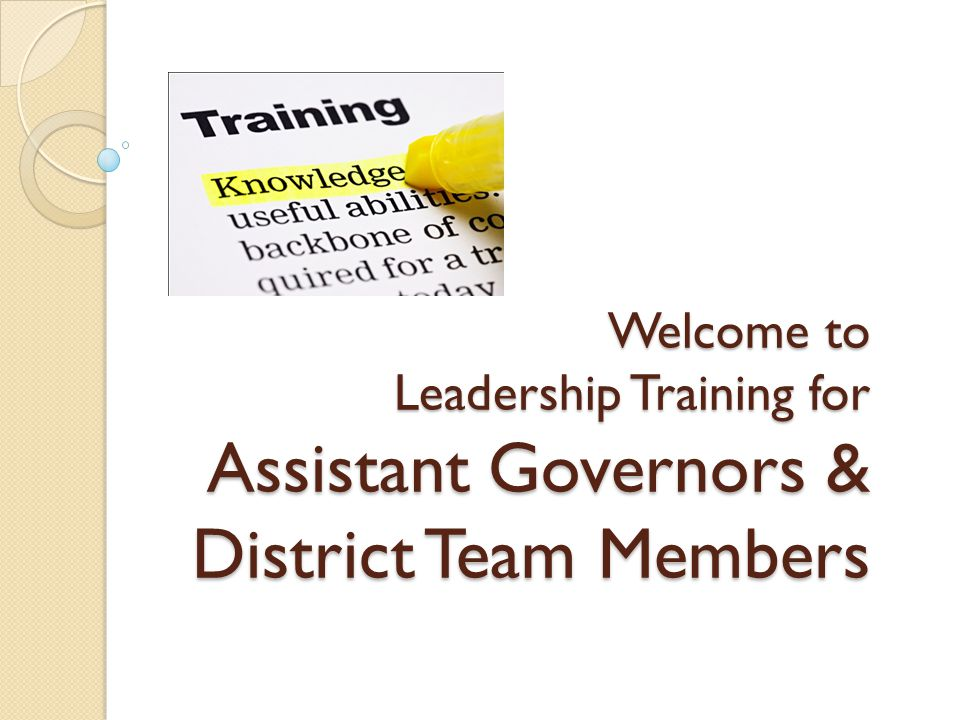 TOPICSTOPICSTOPICSTOPICS RI Theme 2011-2012 District Goals Club Leadership Planning Assistant Governors District Officers Leadership
