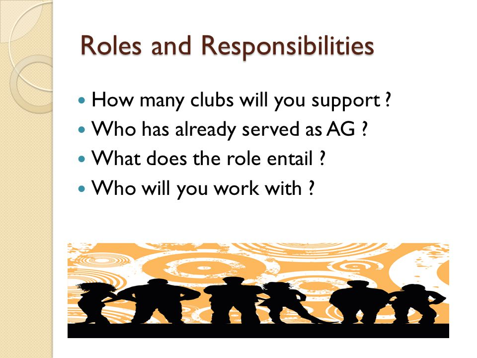 Roles and Responsibilities How many clubs will you support .