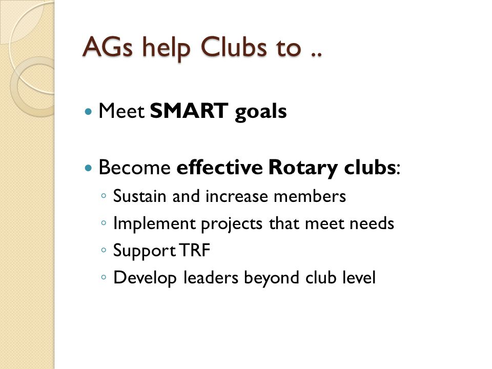 AGs help Clubs to..