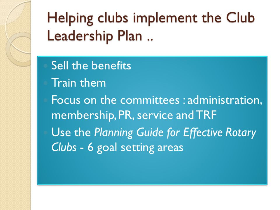 Helping clubs implement the Club Leadership Plan..