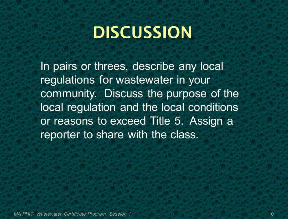 DISCUSSION In pairs or threes, describe any local regulations for wastewater in your community.
