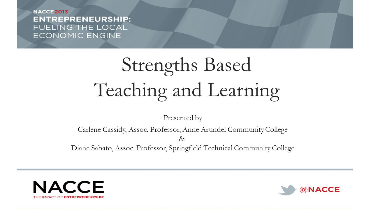 Strengths Based Teaching and Learning Presented by Carlene Cassidy, Assoc.