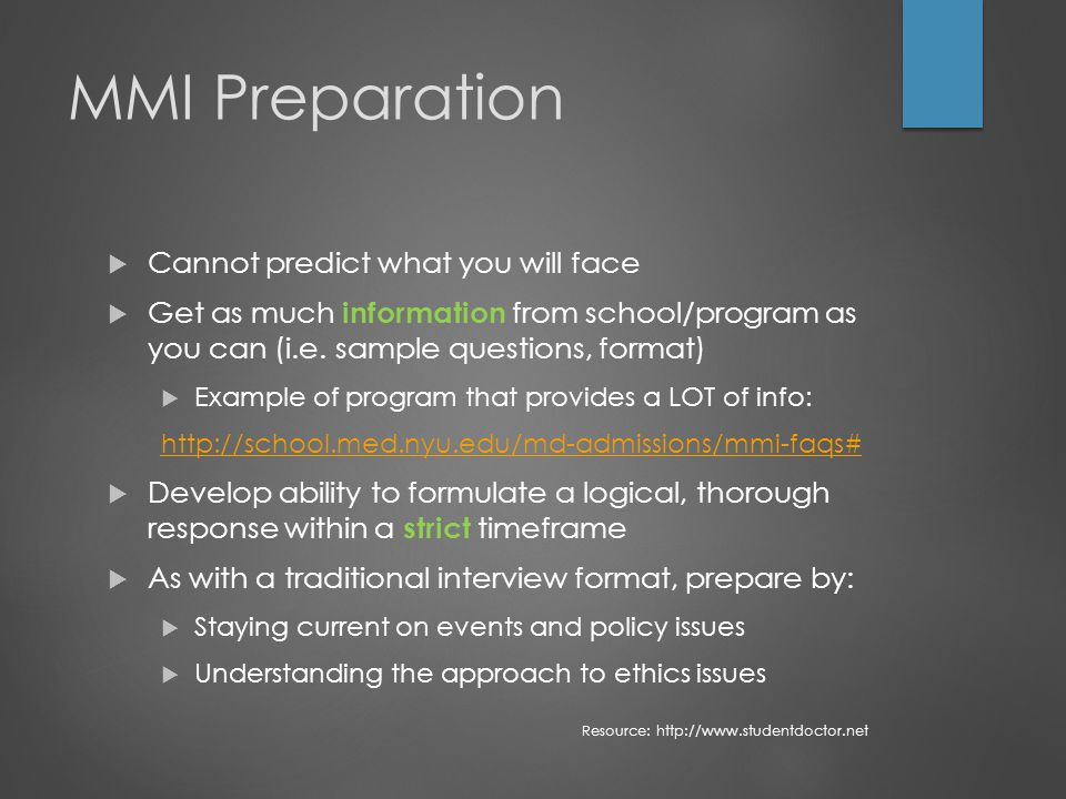 MMI Preparation  Cannot predict what you will face  Get as much information from school/program as you can (i.e.