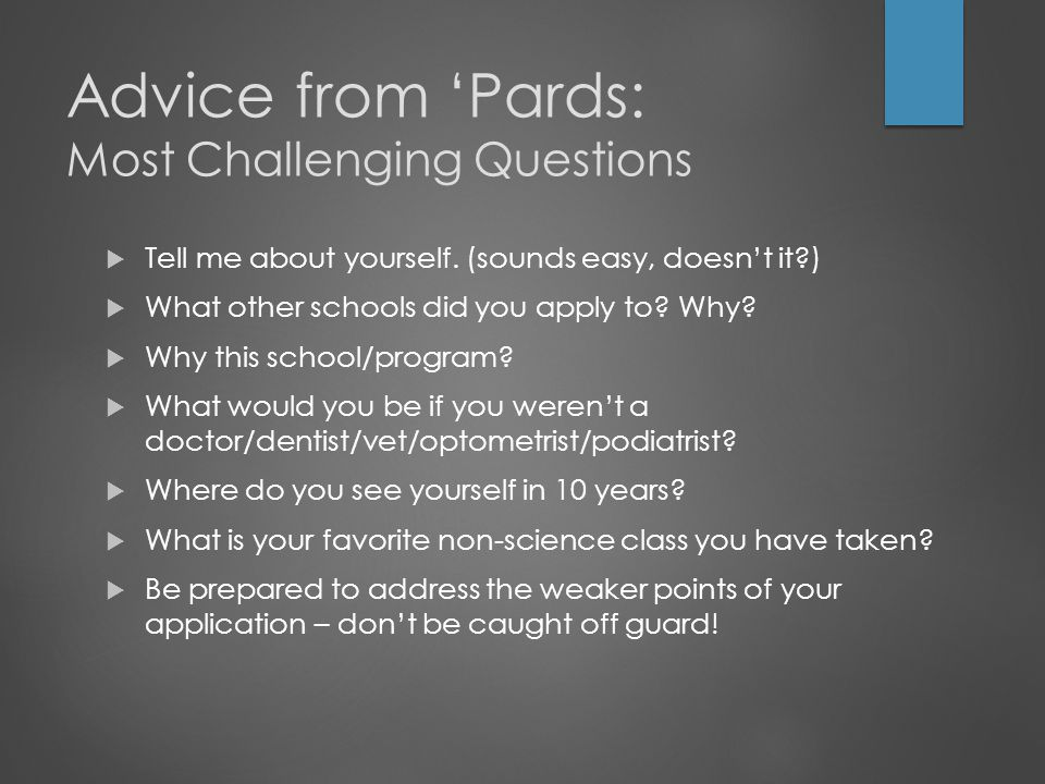 Advice from 'Pards: Most Challenging Questions  Tell me about yourself.