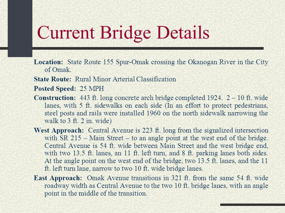 Current Bridge Details Location: State Route 155 Spur-Omak crossing the Okanogan River in the City of Omak.