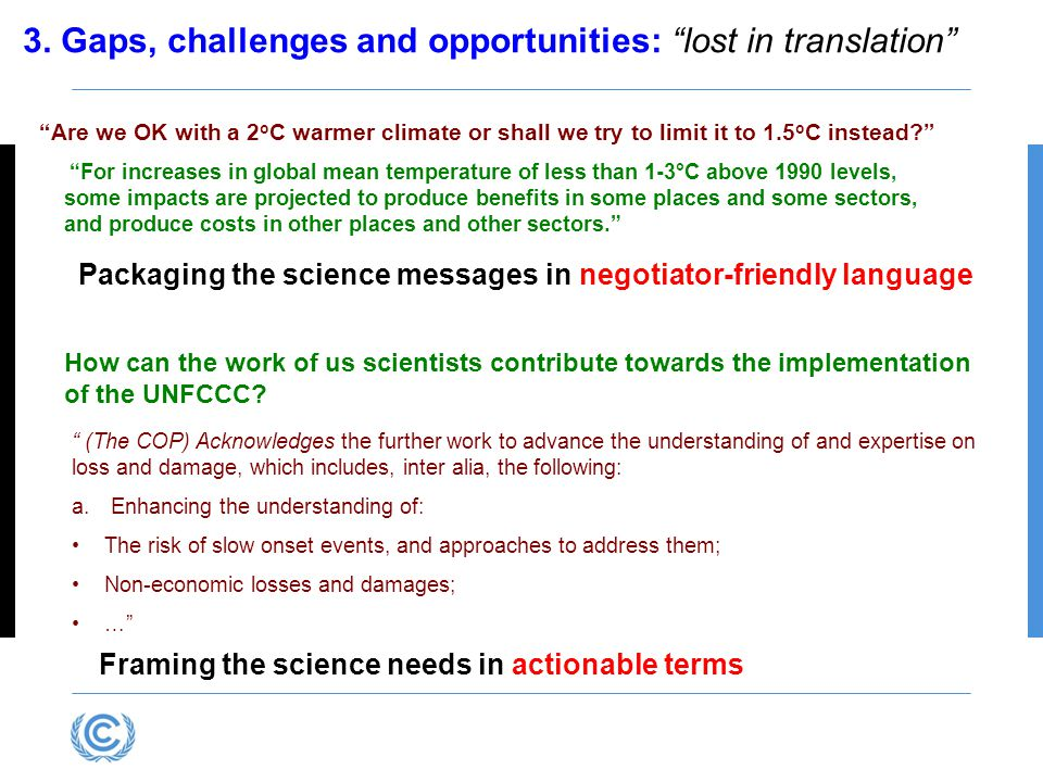 """3. Gaps, challenges and opportunities: """"lost in translation"""" """"Are we OK with a 2 o C warmer climate or shall we try to limit it to 1.5 o C instead?"""" """""""