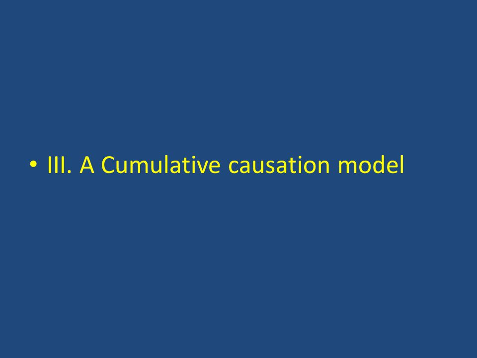 III. A Cumulative causation model