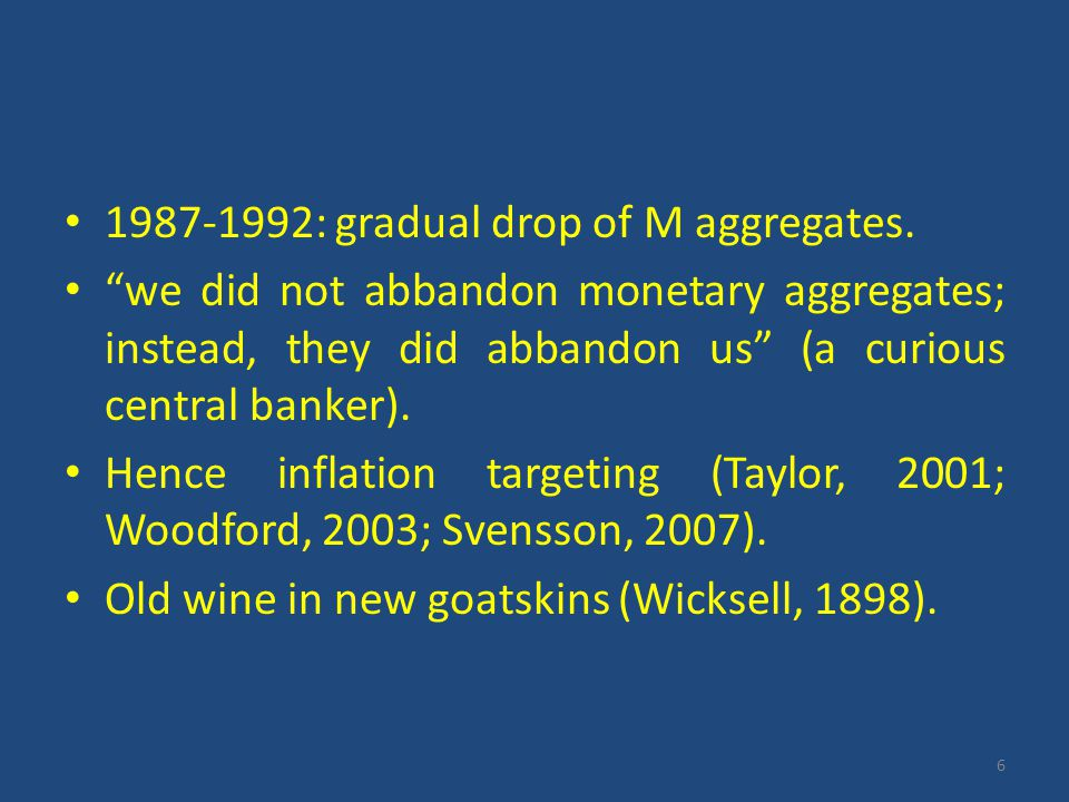 6 1987-1992: gradual drop of M aggregates.