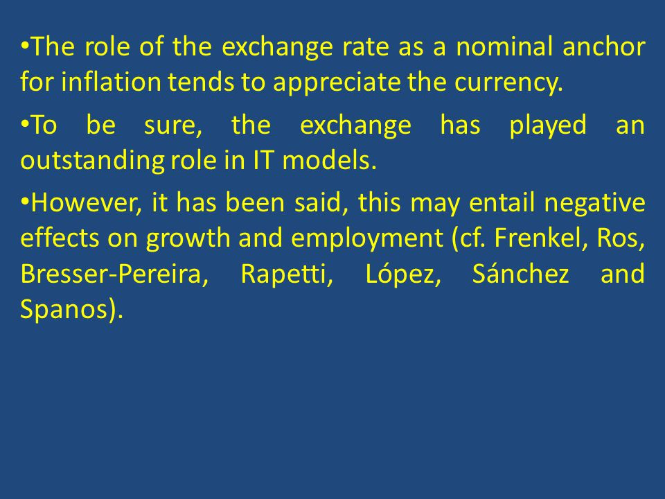 The role of the exchange rate as a nominal anchor for inflation tends to appreciate the currency.