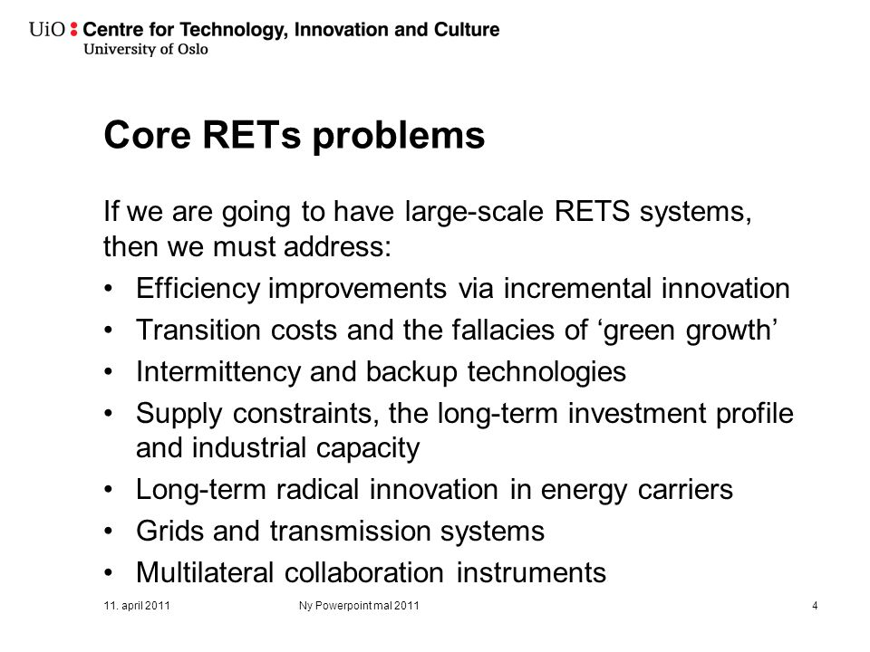 Core RETs problems If we are going to have large-scale RETS systems, then we must address: Efficiency improvements via incremental innovation Transiti