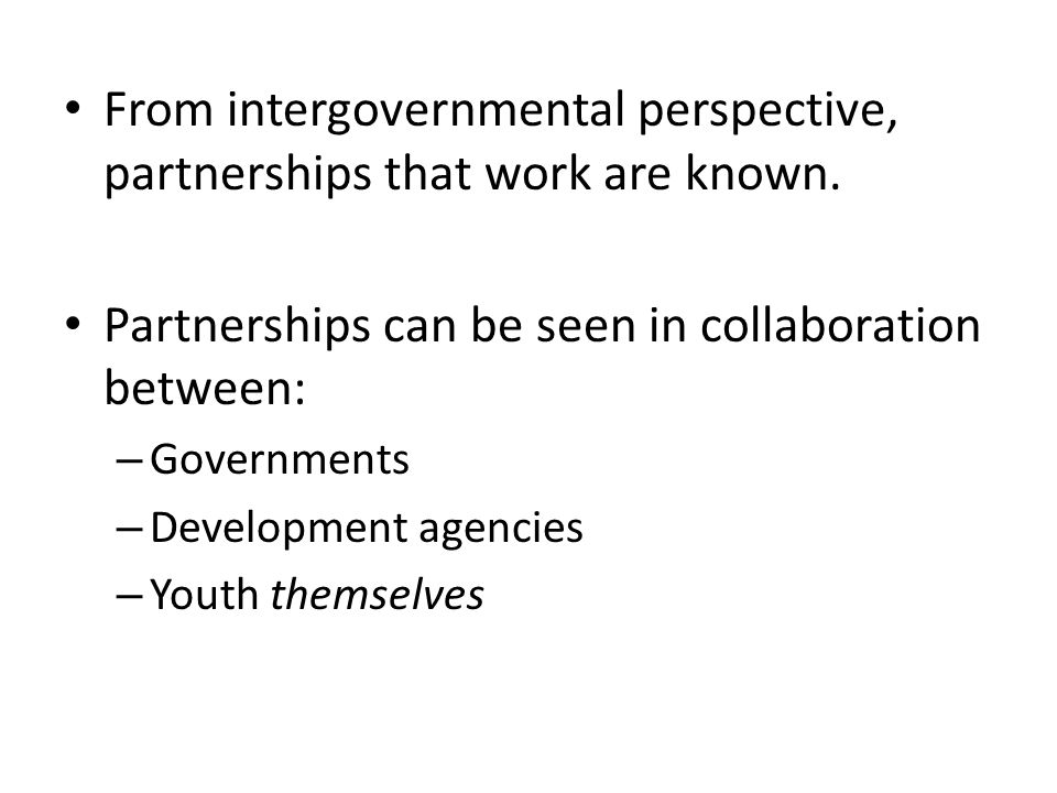 Some of the successful partnership elements would entail: – Participation of beneficiaries – Multidisciplinary, multisectoral and integrated approaches.