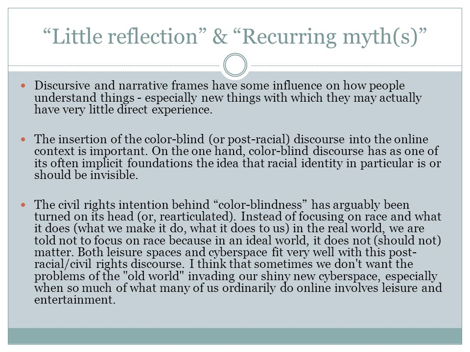 Little reflection & Recurring myth(s) Discursive and narrative frames have some influence on how people understand things - especially new things with which they may actually have very little direct experience.