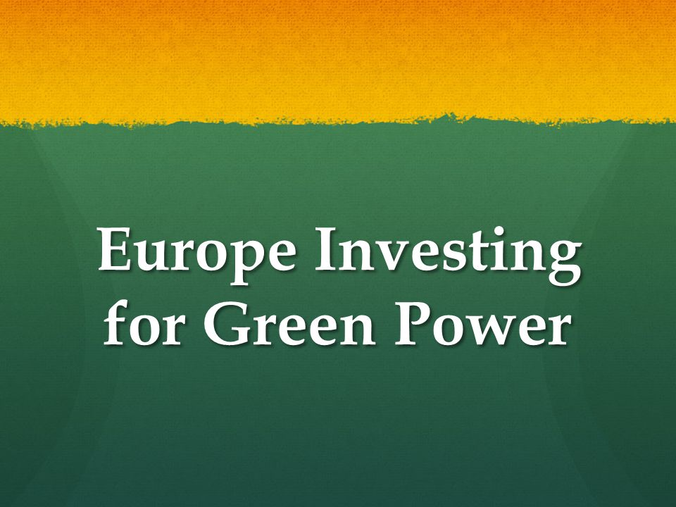Europe Investing for Green Power