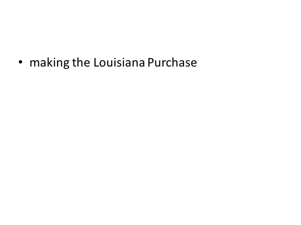 making the Louisiana Purchase