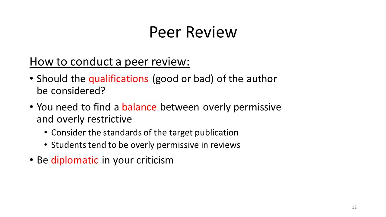 Peer Review How to conduct a peer review: Should the qualifications (good or bad) of the author be considered.