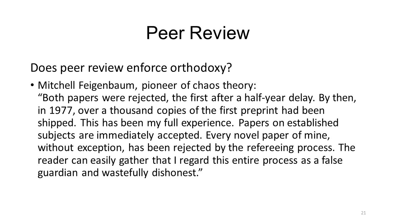 Peer Review Does peer review enforce orthodoxy.