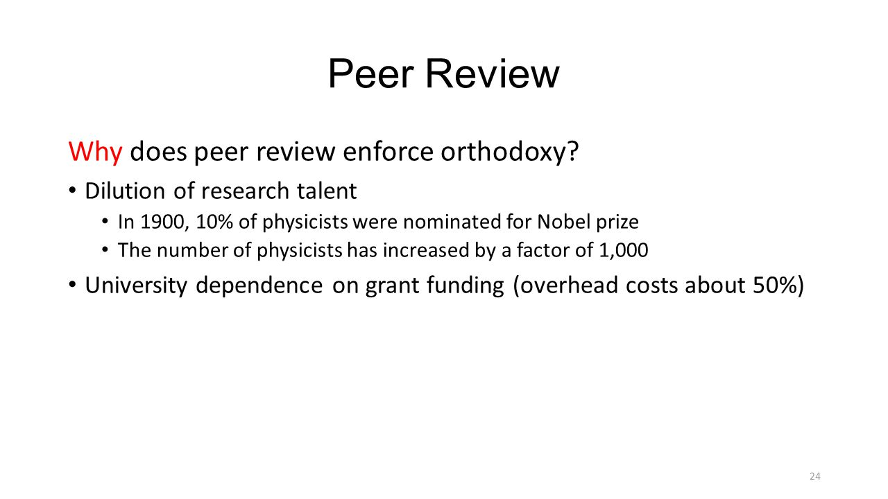 Peer Review Why does peer review enforce orthodoxy.