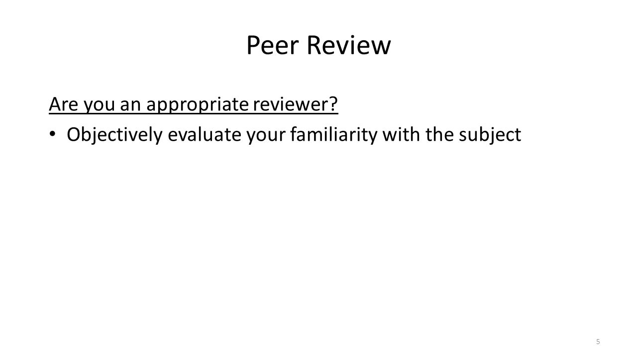 Peer Review Are you an appropriate reviewer.