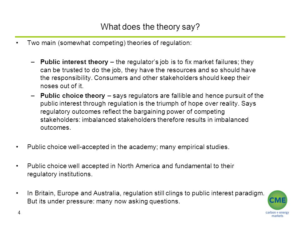 What does the theory say? Two main (somewhat competing) theories of regulation: –Public interest theory – the regulator's job is to fix market failure