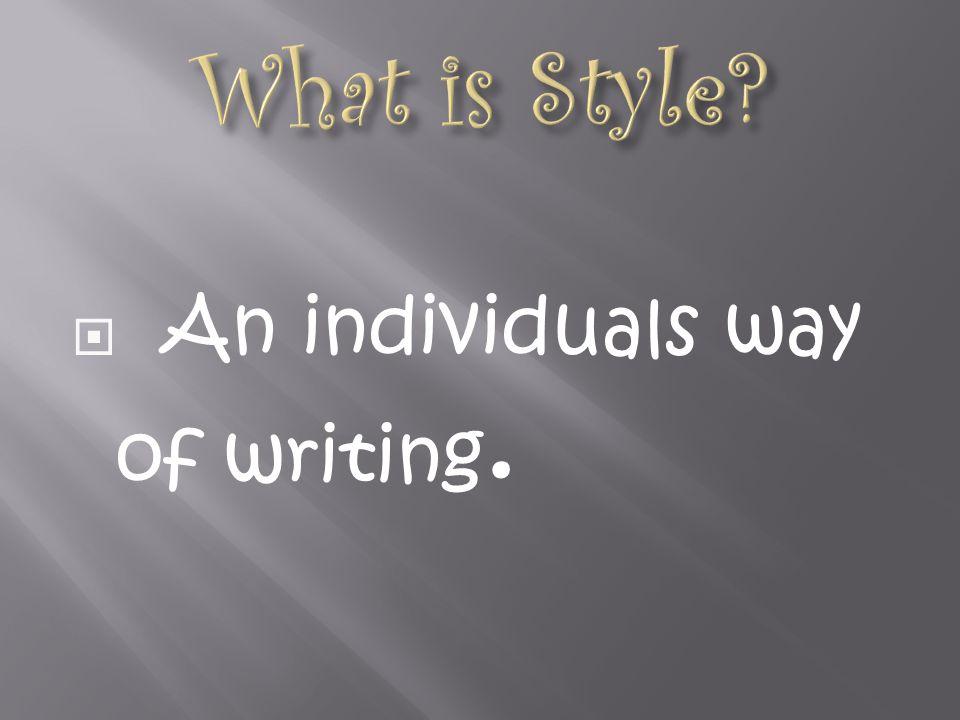  An individuals way of writing.
