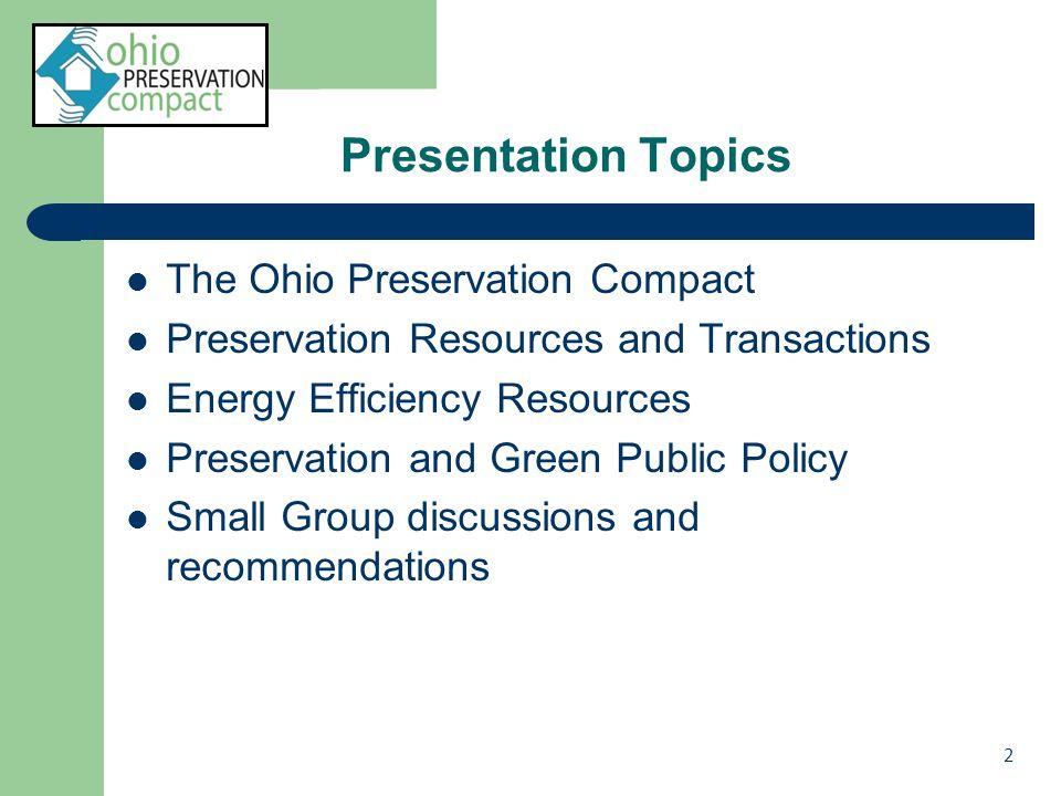 The Ohio Preservation Compact Ohio Housing Finance Agency (OHFA) Coalition on Homelessness and Housing in Ohio (COHHIO) Ohio Capital Finance Corporation (OCFC) / Ohio Capital Corporation for Housing (OCCH) 3