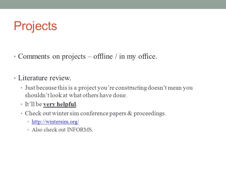 Projects Comments on projects – offline / in my office.