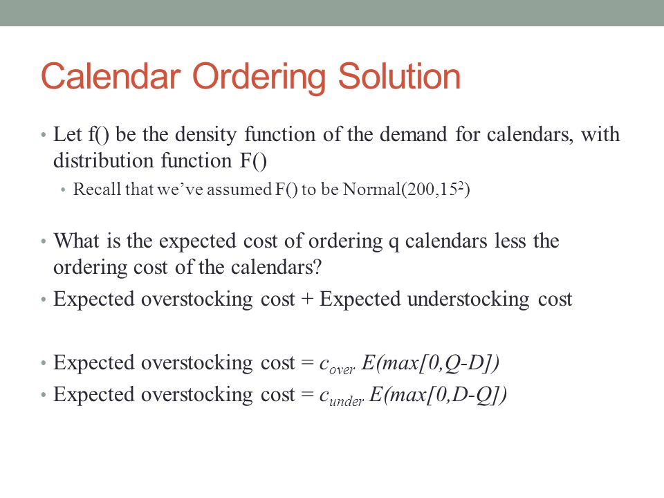Calendar Ordering Solution What is the expected cost of ordering q calendars less the ordering cost of the calendars.