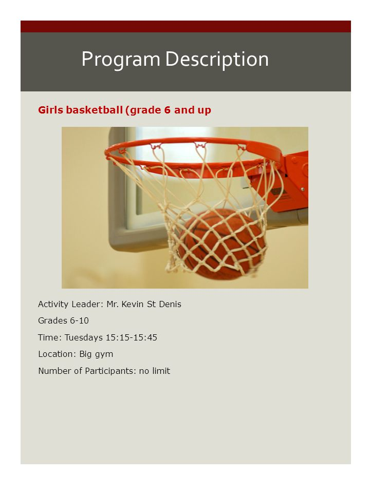 Program Description Girls basketball (grade 6 and up --Image from wsh.wrdsb.ca Activity Leader: Mr.