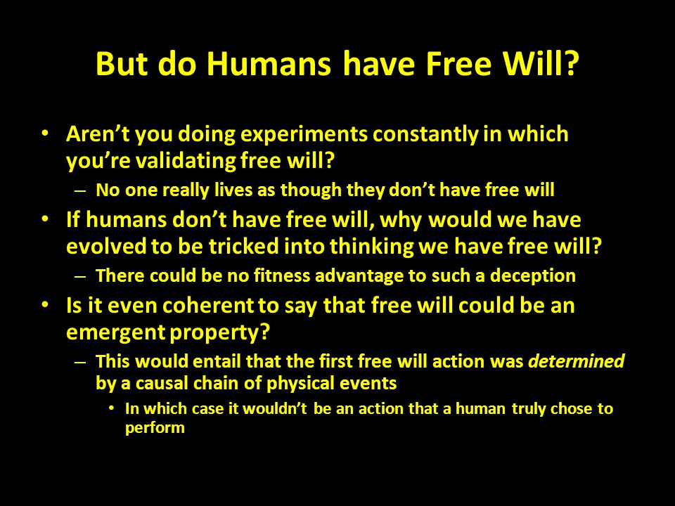 But do Humans have Free Will.