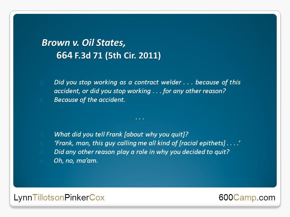 Brown v. Oil States, 664 F.3d 71 (5th Cir. 2011) Q.